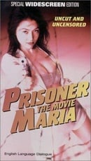 Prisoner Maria: The Movie