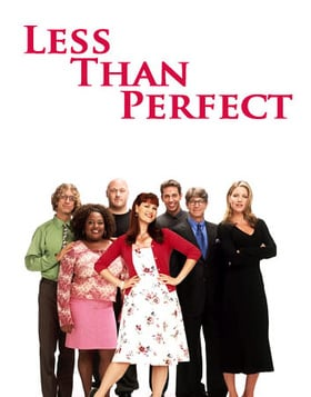 Less Than Perfect                                  (2002-2006)