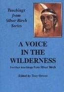 A Voice in the Wilderness (Teachings from Silver Birch)