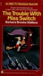 ABC Weekend Specials The Trouble with Miss Switch