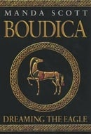 Boudica: Dreaming the Eagle (Boudica 1)