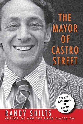 Mayor of Castro Street, The: Life and Times of Harvey Milk