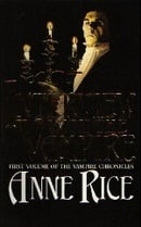 Interview With The Vampire: Number 1 in series: The First Book in The Vampire Chronicles