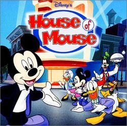 House of Mouse                                  (2001-2002)
