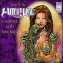 Songs of the Witchblade: A Soundtrack to the Comic Books