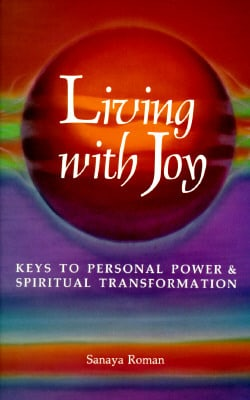 Living with Joy: Keys to Personal Power & Spiritual Transformation (Earth Life Series, Book 1)