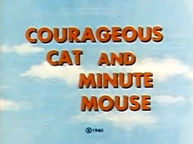 Courageous Cat and Minute Mouse                                  (1960-1962)