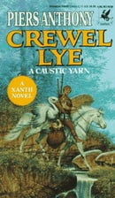 Crewel Lye Crewel Lye: A Caustic Yarn a Caustic Yarn (Xanth Novels)