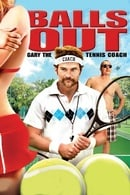 Balls Out: Gary, The Tennis Coach