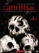 Cannibal Collection [Last Cannibal World, Amazonia: the Catherine Miles Story, Man from Deep River]