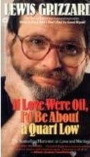 If Love Were Oil, I