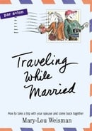 Traveling While Married - Mary-Lou Weisman