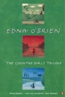 "The Country Girls Trilogy and Epilogue: ""The Country Girls"", "" The Lonely Girl"", ""Girls in Their Mar"