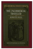 The Uncommercial Traveller (New Oxford Illustrated Dickens)