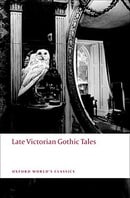 Late Victorian Gothic Tales (Oxford World