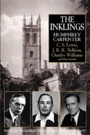 The Inklings: C.S.Lewis, J.R.R.Tolkien, Charles Williams and Their Friends