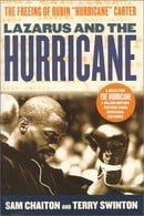 """Lazarus and the Hurricane: The Untold Story of the Freeing of Rubin """"Hurricane"""" Carter"""