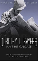 Have His Carcase: Lord Peter Wimsey Mystery (A Lord Peter Wimsey Mystery)