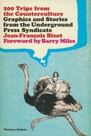 200 Trips from the Counter-Culture: Graphics and Stories from the Underground Press Syndicate