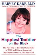 Happiest Toddler on the Block, The: The New Way to Stop the Daily Battle of Wills and Raise a Secure
