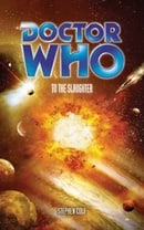 """Doctor Who"", to the Slaughter (Doctor Who (BBC Paperback))"