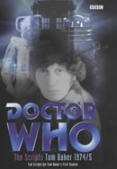 Doctor Who - The Scripts Tom Baker 1974/5. Full Scripts for Tom Baker