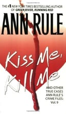Kiss Me, Kill Me: Ann Rule