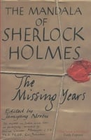 The Mandala of Sherlock Holmes: The Missing Years