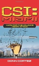 CSI: Miami: Harm for the Holidays: Heart Attack (Csi: Miami)