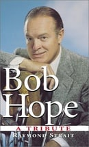 Bob Hope: A Tribute