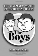 The Boys: The Cinematic World of Laurel and Hardy (McFarland Classics)