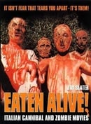 Eaten Alive!: Italian Cannibal and Zombie Movies