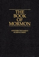 THE BOOK OF MORMON: ANOTHER TESTAMENT OF JESUS CHRIST.