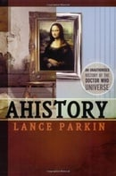 AHistory (An Unauthorised History of the Doctor Who Universe)