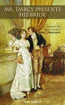 Mr. Darcy Presents His Bride: A Sequel to Jane Austen