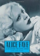 Alice Faye: A Life Beyond the Silver Screen (Hollywood Legends)