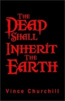 The Dead Shall Inherit the Earth