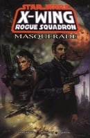 X-Wing Rogue Squadron: Masquerade (Star Wars)