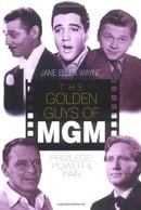 The Golden Guys of MGM: Privilege, Power and Pain
