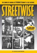 Streetwise: The Complete Manual of Personal Security and Self Defence
