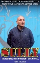Sully - The Football Thug Who Didn