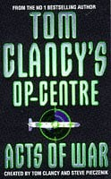 Acts of War (Tom Clancy's Op-Centre, Book 4)