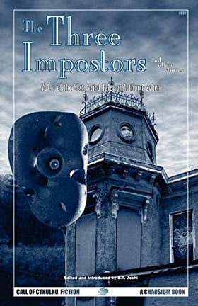 Three Impostors and Other Stories: Best Weird Tales of Arthur Machen v. 1 (Call of Cthulhu Fiction) (Call of Cthulhu Novel)