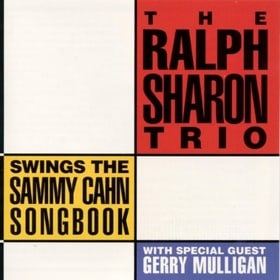 The Ralph Sharon Trio Swings the Sammy Cahn Songbook