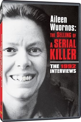 Aileen Wuornes: The Selling of a Serial Killer - The 1992 Interviews