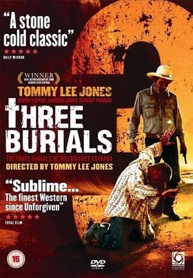Three Burials - the Three Burials of Melquiades Estrada