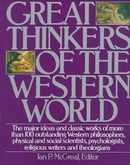 Great Thinkers of the Western World: Major Ideas and Classic Works of More Than 100 Outstanding West