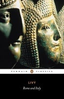 Rome and Italy: Books VI-X of the History of Rome from its Foundation (Penguin Classics) (Bks.6-10)