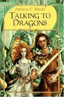 Talking to Dragons (Enchanted Forest Chronicles, Book Four)