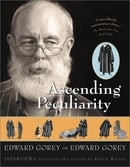Ascending Peculiarity: Edward Gorey on Edward Gorey